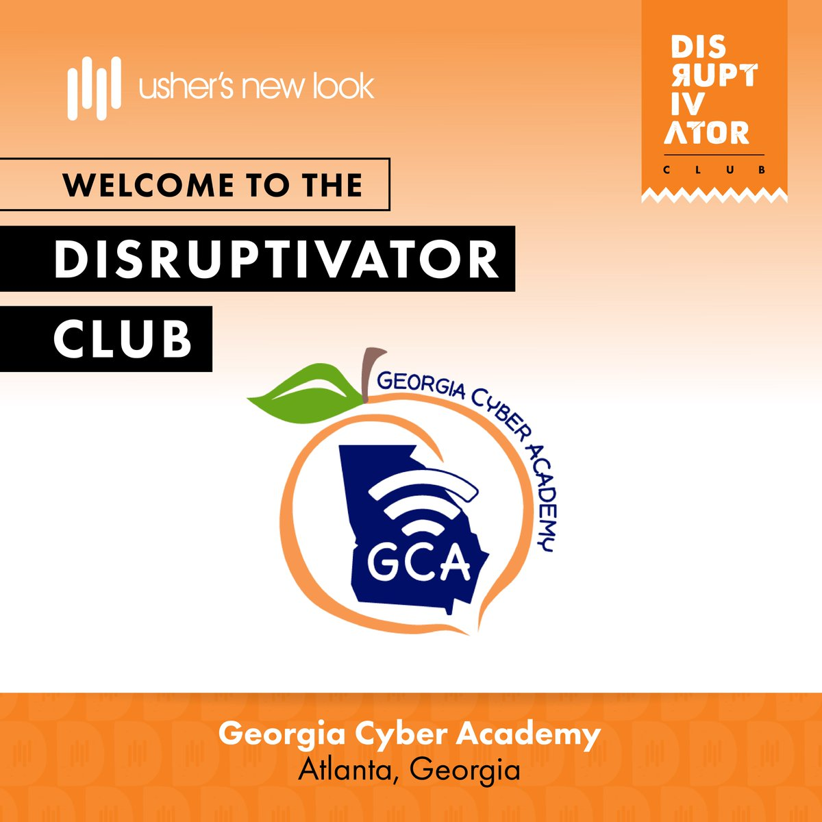 We're excited to welcome @GaCyberAcademy as the newest members of our #DisruptivatorClub! We remain committed to expanding our reach and making the programming, resources, and opportunities of #UshersNewLook available to high school youth across the country.