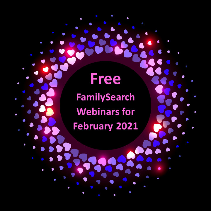 Free @FamilySearch Family History Classes and Webinars for February 2021! Sign up today!  #ad #genealogy #freegenealogy