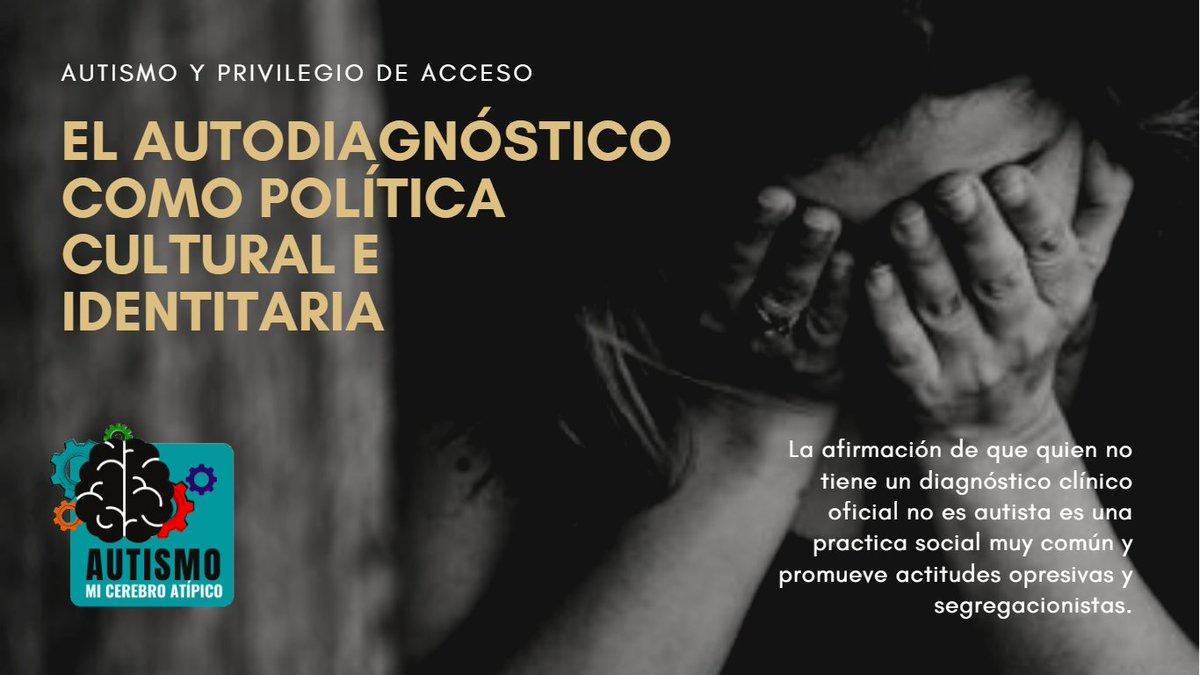 AUTISMO Y PRIVILEGIO DE ACCESO EL AUTODIAGNÓSTICO COMO POLÍTICA CULTURAL E IDENTITARIA POR: Autismo, Liberación y Orgullo Leer completo en:   #NadaSobreNosotrosSinNosotros #SoyAutista #DerechosHumanos #Autismo