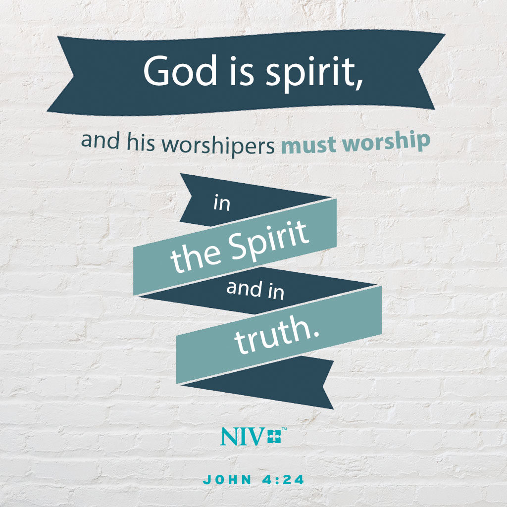 """""""God is spirit, and His worshipers must worship in the Spirit and in truth.""""  John 4:24 @NIVBible #NIV #NIVBible #GodisSpirit #worship #Spirit #truth"""