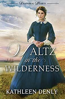 $0.99 | Waltz in the Wilderness (Chaparral Hearts Book 1)  by Kathleen Denly @KathleenDenly  #kindledeals #ad