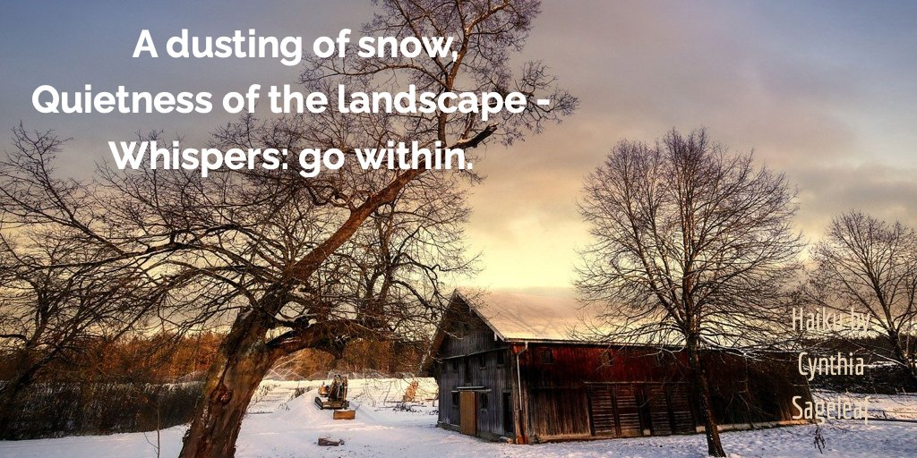 A dusting of snow, Quietness of the landscape -  Whispers: go within.  #thursdaythoughts #winter #haiku