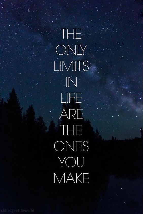 """The only limits in life are the ones you make"" #ThursdayThoughts #ThursdayMotivation"