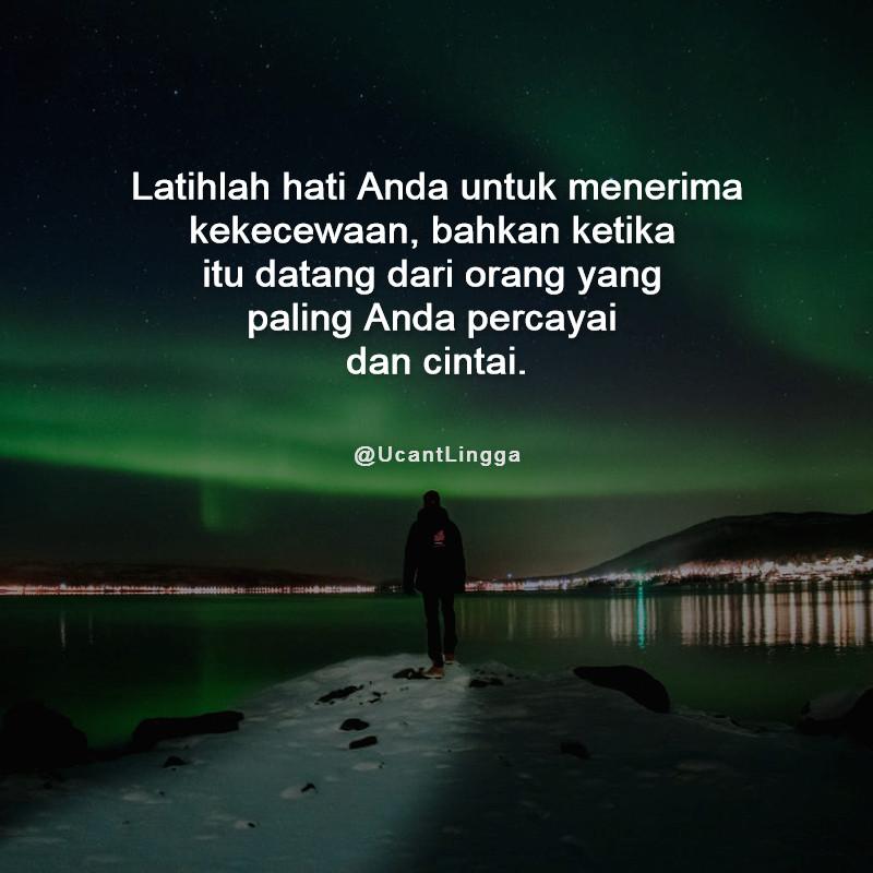 Latihlah hati Anda untuk menerima kekecewaan, bahkan ketika itu datang dari orang yang paling Anda percayai  dan cintai. #Motivasi  #inspirasi  #KatakataBijak  #katamutiara  #katamotivasi  #katabijak  #quotes  #quotesindonesia #UcantLingga