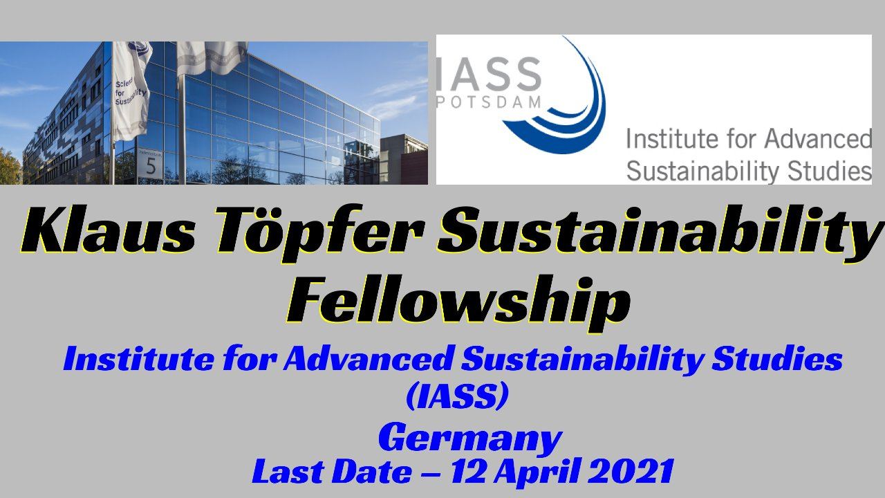 IASS Call – Klaus Töpfer Sustainability Fellowship 2021 in Germany