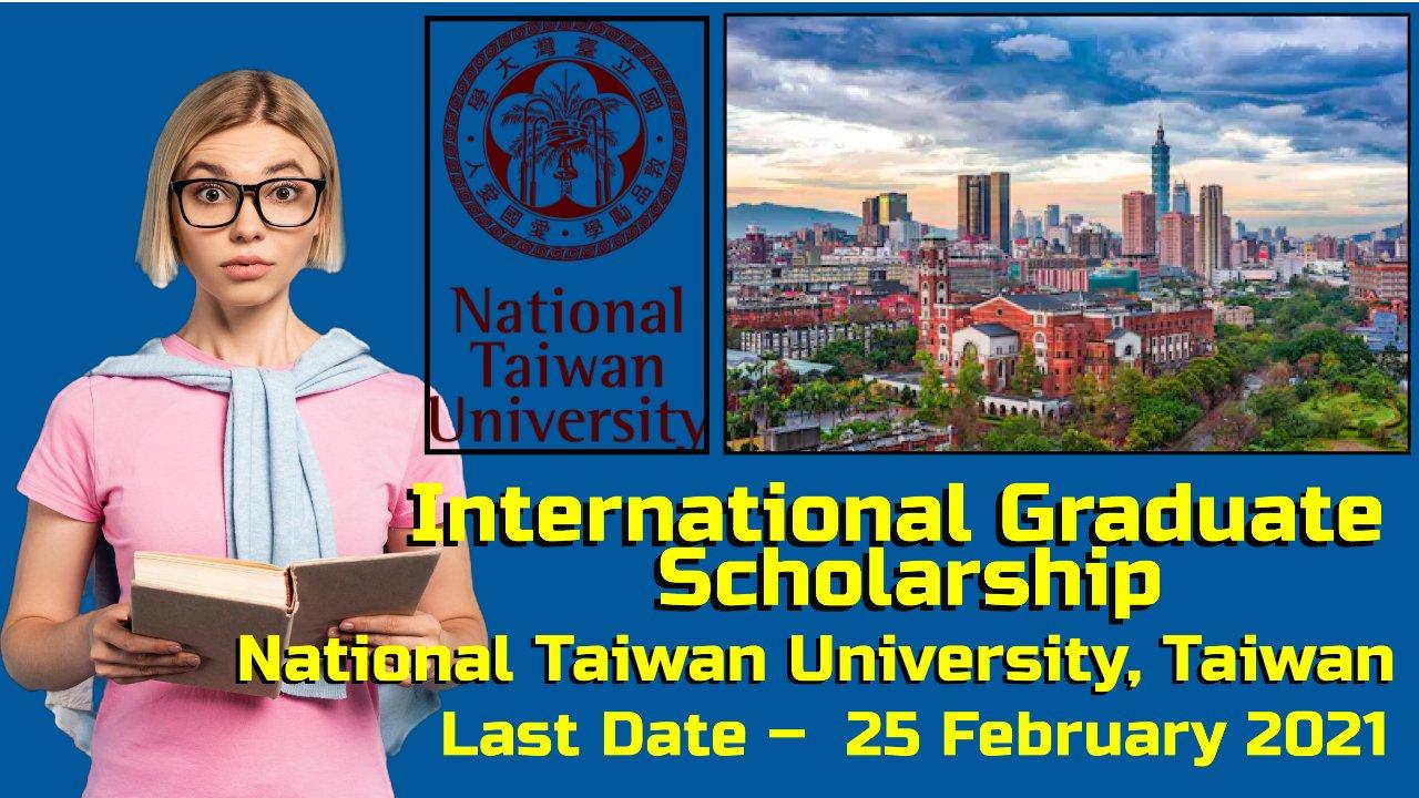 International Graduate Scholarship at National Taiwan University, Taiwan
