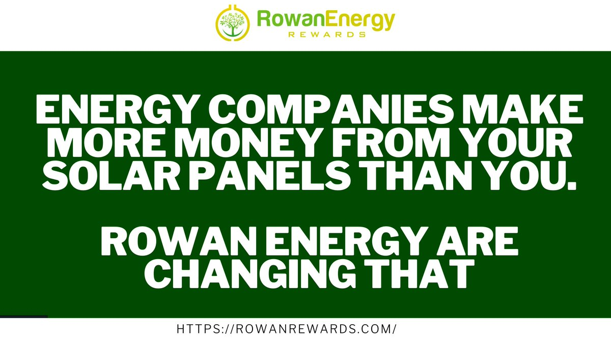 #Energycompanies make more money from your #solarpanels than you.  #RowanEnergy is changing that  Visit - rowanrewards.com   #RowanRewards #RowanEnergyRewards #RWN #Energy #EnergyCompany #SolarEnergy.#RenewableEnergy