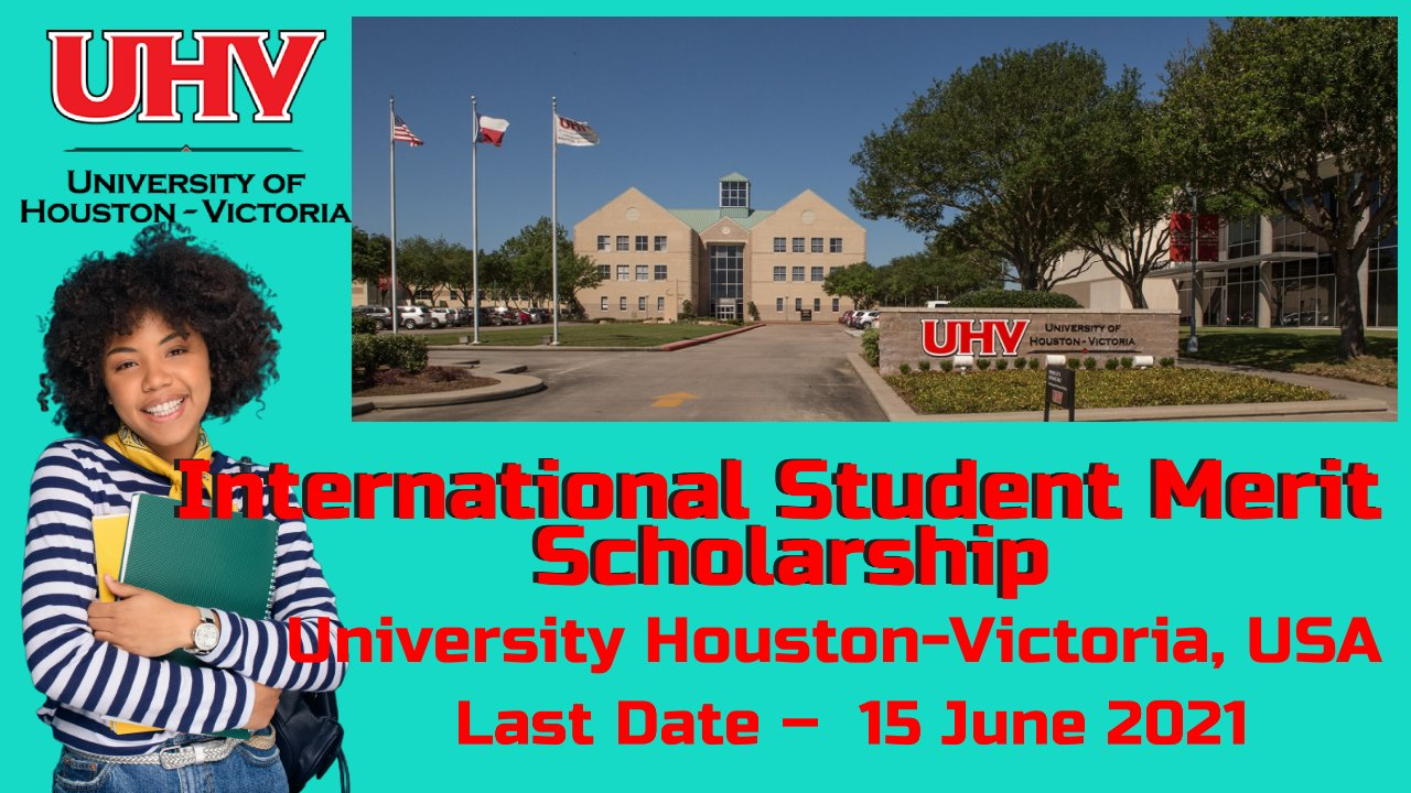 International Student Merit Scholarship, University Houston-Victoria, USA