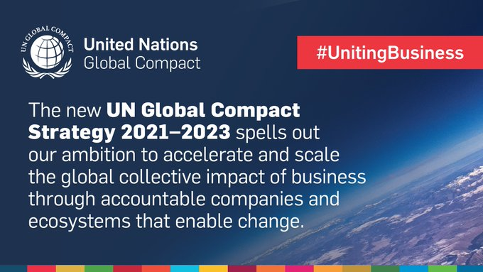 Text: The new UN Global Compact Strategy 2021-2023 spells out our ambition to accelerate and scale the global collective impact of business through accountable companies and ecosystems that enable change. #UnitingBusiness. Background: photo of earth from space, with the atmosphere visible.
