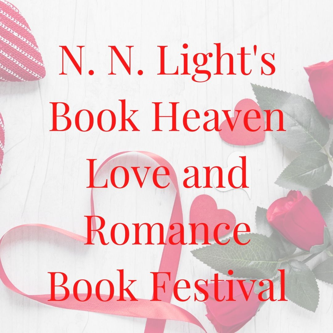 Valentine's Day isn't celebrated once in February but all month long at N. N. Light's Book Heaven Love and Romance Book Festival from 2/01-2/28/2021:    #romance #giveaway #ValentinesDay #lovemonth