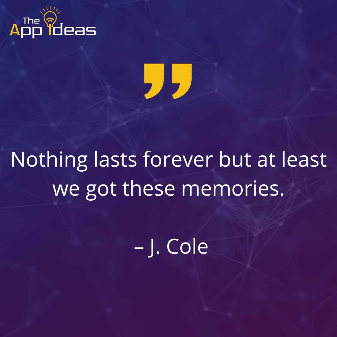 Nothing lasts forever but at least we got these memories. - J. Cole  #successquotes #positivequotes #motivationalquotes #successquote #inspirationalquotes #goodvibes #goodquotes #positivethinking #mindsetquotes #dailymotivation #entrepreneurquote #thegoodquote #theappideas
