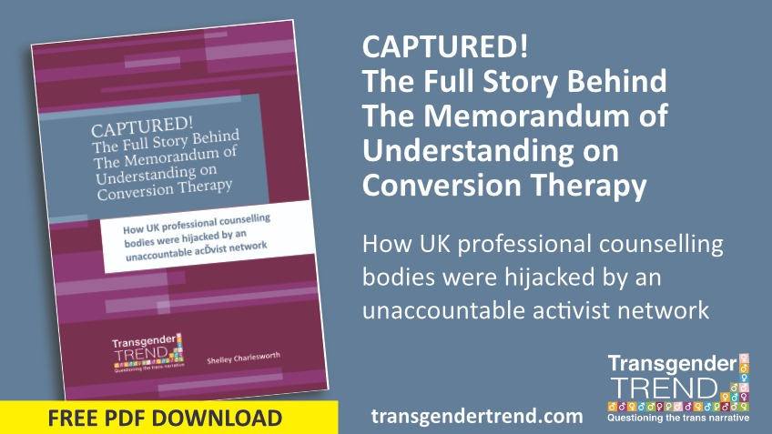 Exposed: THE MEMORANDUM OF UNDERSTANDING ON CONVERSION THERAPY - the full shocking story of how this professionally binding document is designed to *Ensure a trans outcome for all young people with gender dysphoria *Silence any opposition FREE PDF DOWNLOAD