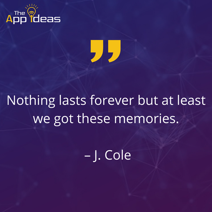 Nothing lasts forever but at least we got these memories. - J. Cole  #successquotes #positivequotes #motivationalquotes #successquote #inspirationalquotes #goodvibes #goodquotes #positivethinking #mindsetquotes #dailymotivation #entrepreneurquote #thegoodquote #entrepreneur …