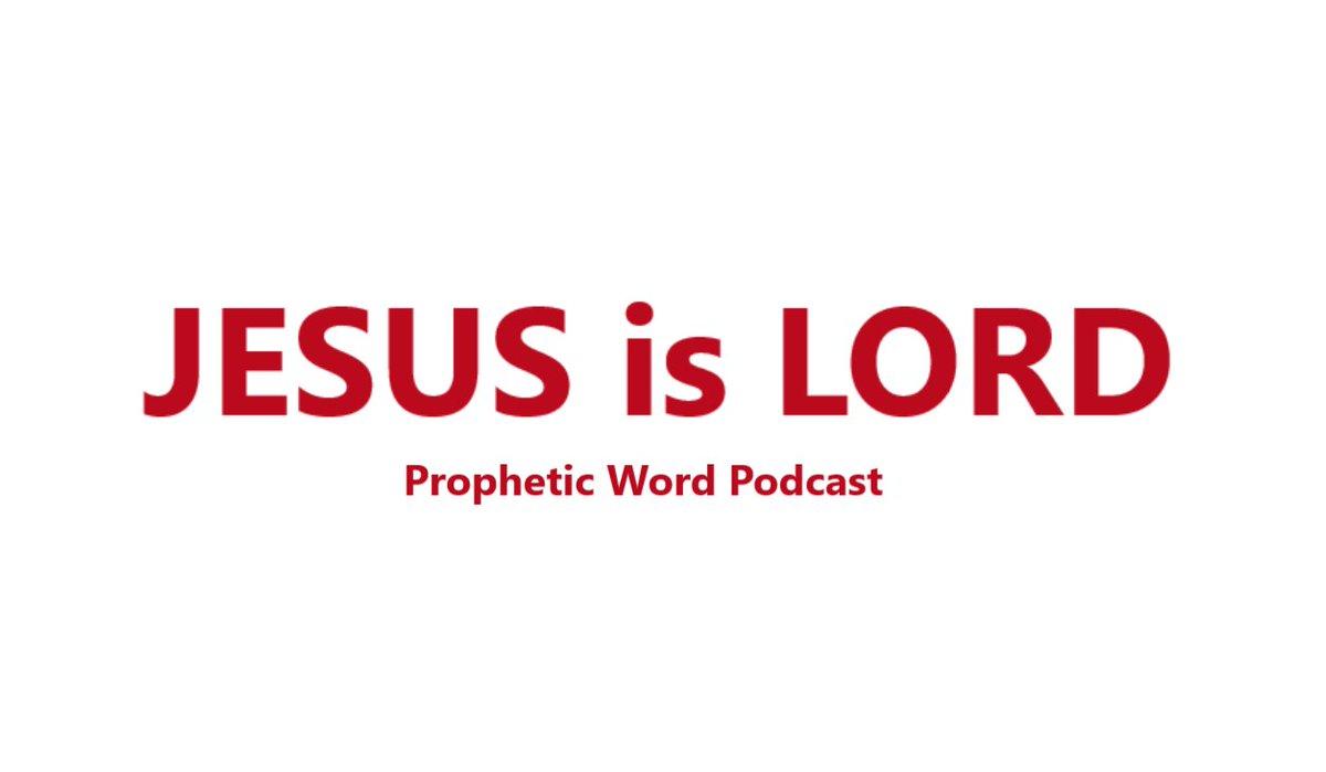 JESUS is LORD Prophetic Word Podcast  via @YouTube #love #Jesus #God #Creator #King #Truth #faith #Peace #Mercy #salvation #Glory #word #HEAVEN #Blessings #ETERNITY #Promise #hope #vision #future #Victory #Bible #Truth #cross #KINGDOM #HolySpirit #life #Joy