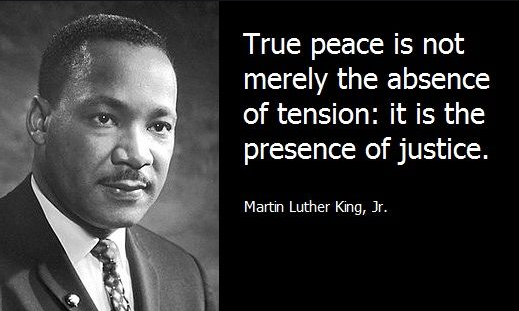 'True peace is not merely the absence of tension: it is the presence of justice.' - #MartinLutherKingJr