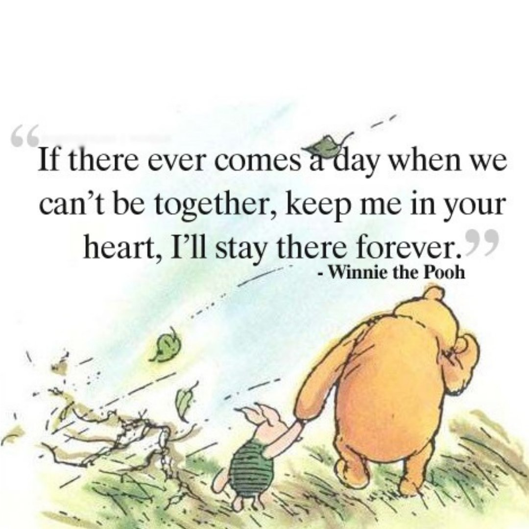 """As a wise Winnie the Pooh once said... """"If there ever comes a day when we can't be together, keep me in your heart. I'll stay there forever."""" A.A. Milne.  #NationalWinnieThePoohDay #PalliativeCare #Hospice #Care #Bereavement #Grief"""