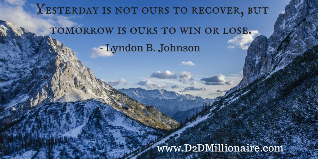 Yesterday is not ours to recover, but tomorrow is ours to win or lose. #inspirational #quote