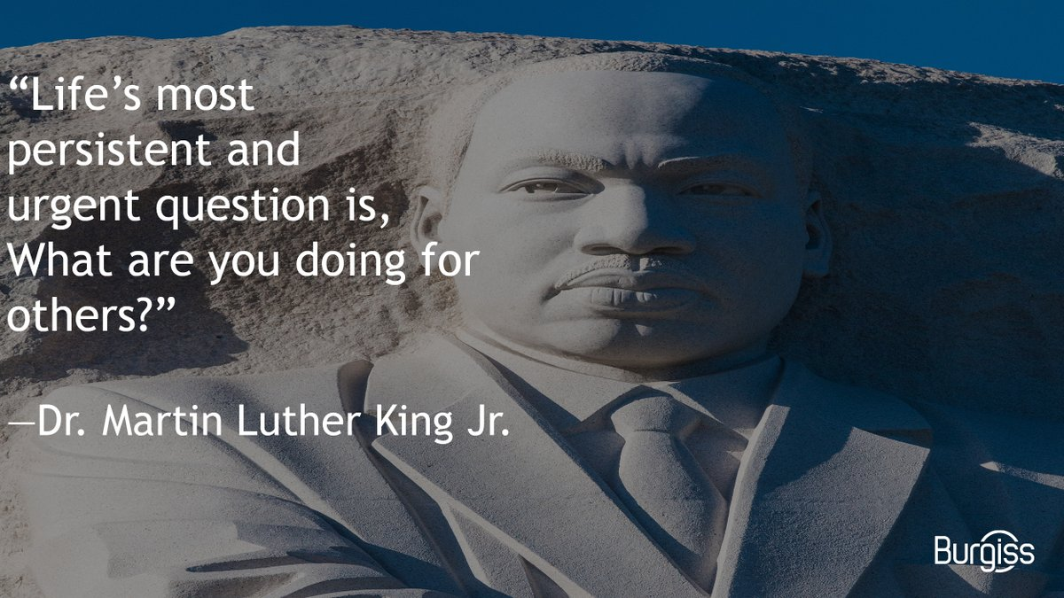 Worldwide, social and economic inequality remains a persisting challenge in our society. In honor of #MLKDay, Burgiss remembers Dr. King's inspiring words of wisdom and legacy of activism.