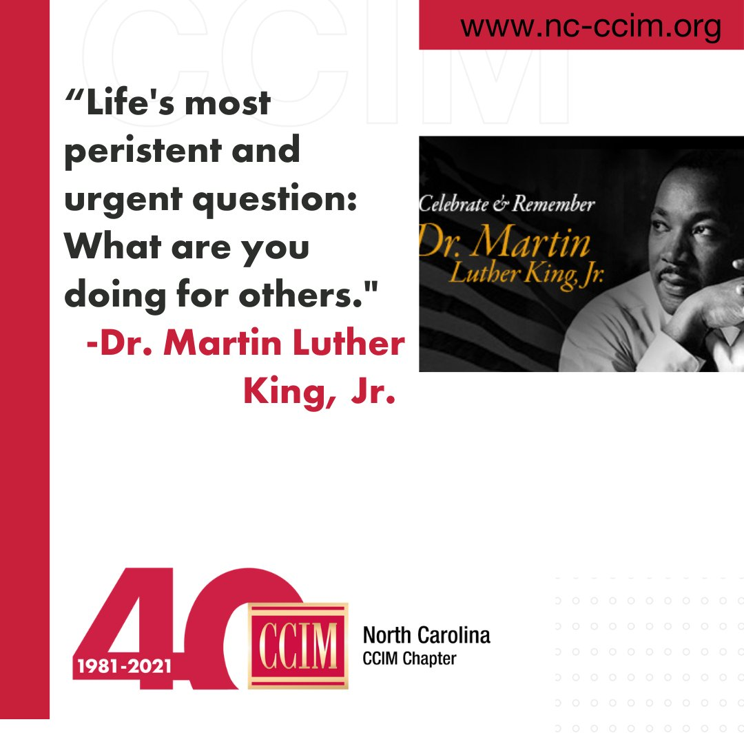 Honoring Dr. Martin Luther King, Jr.  #MLKDay #NCCCIM #CCIM #CommercialRealEstateNC #IndustryExperts