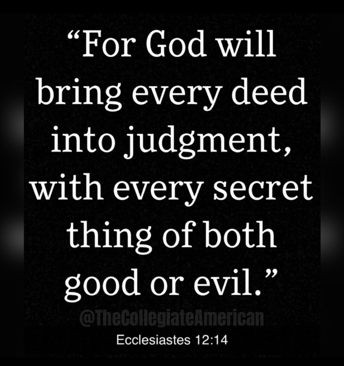 """""""For God will bring every deed into judgement, with every secret thing of both good or evil.""""  ~ Ecclesiastes 12:14 #ExposeTheDeepState #DrainTheSwamp #Revelations #MAGA"""