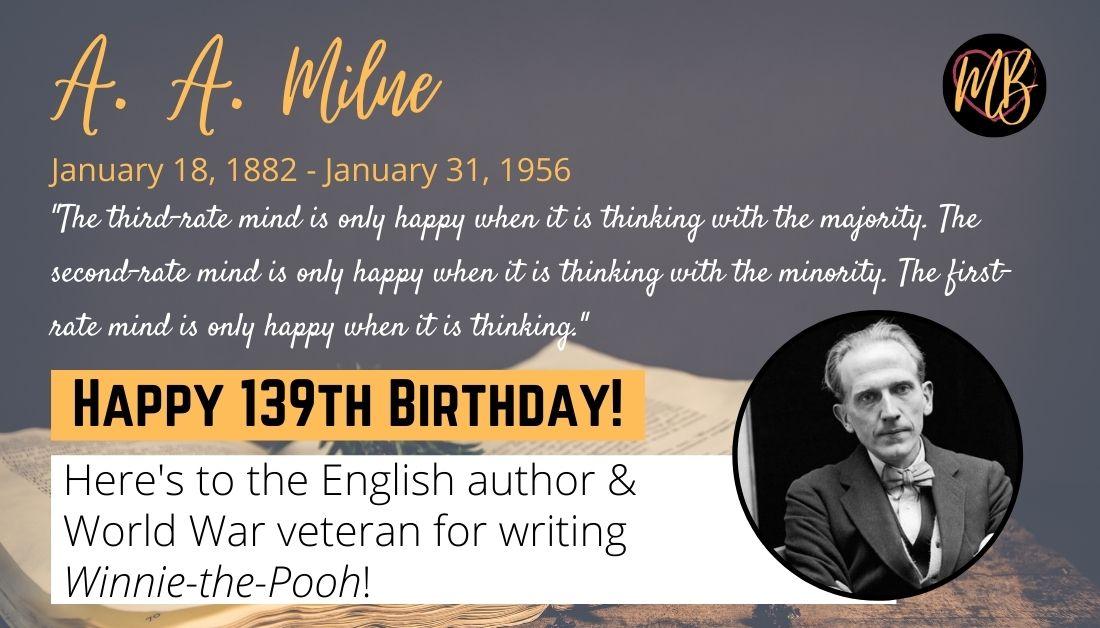 #HappyBirthday #AAMilne #RIP #England @wschool @TrinCollCam @Cambridge_Uni @BritishArmy #WW1 #Veteran #ThinkForYOURSELF Thank you for #writing #WinnieThePooh!