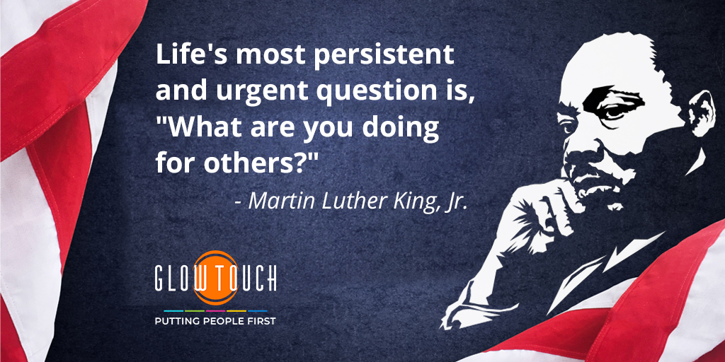 """""""Life's most persistent and urgent question is, """"What are you doing for others?"""" -- Martin Luther King, Jr. We honor and remember his legacy of peace, unity, and love today.#MLKDay #MLK #GlowTouch"""