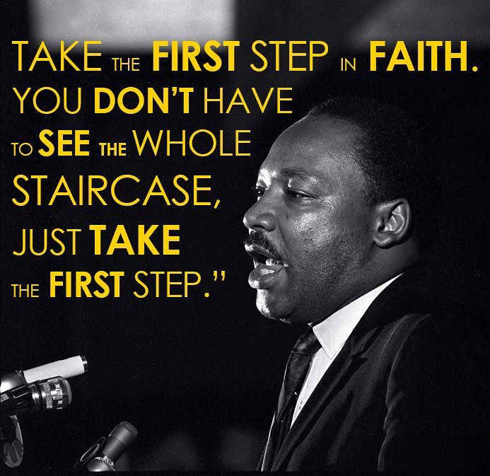 """Take the first step in Faith, you  don't have to see the whole staircase, just take the first step!"" -Dr. Martin Luther King Jr.   If you want to become great just take the first STEP In FAITH!!    #MLKDay2021   #YOG #YearOfGreatness  #MondayMotivation  #JayVinsonMinistriesInc"