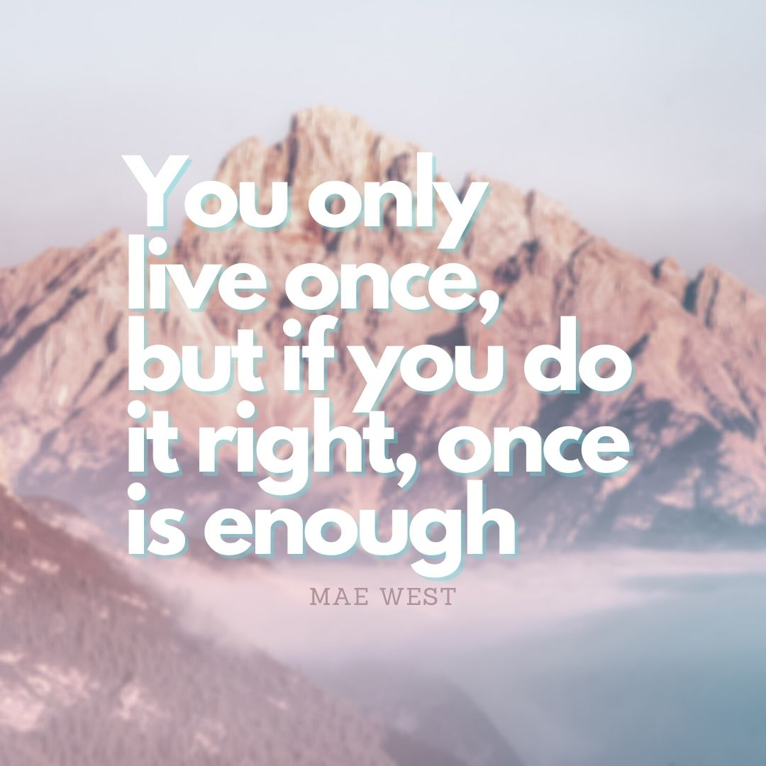 """""""You only live once, but if you do it right, once is enough"""" - Mae West #MotivationalQuotes #Motivation #MotivationMonday #motivational #MotivationalMonday #Motivated #quotes #quoteoftheday #quote #boiler"""