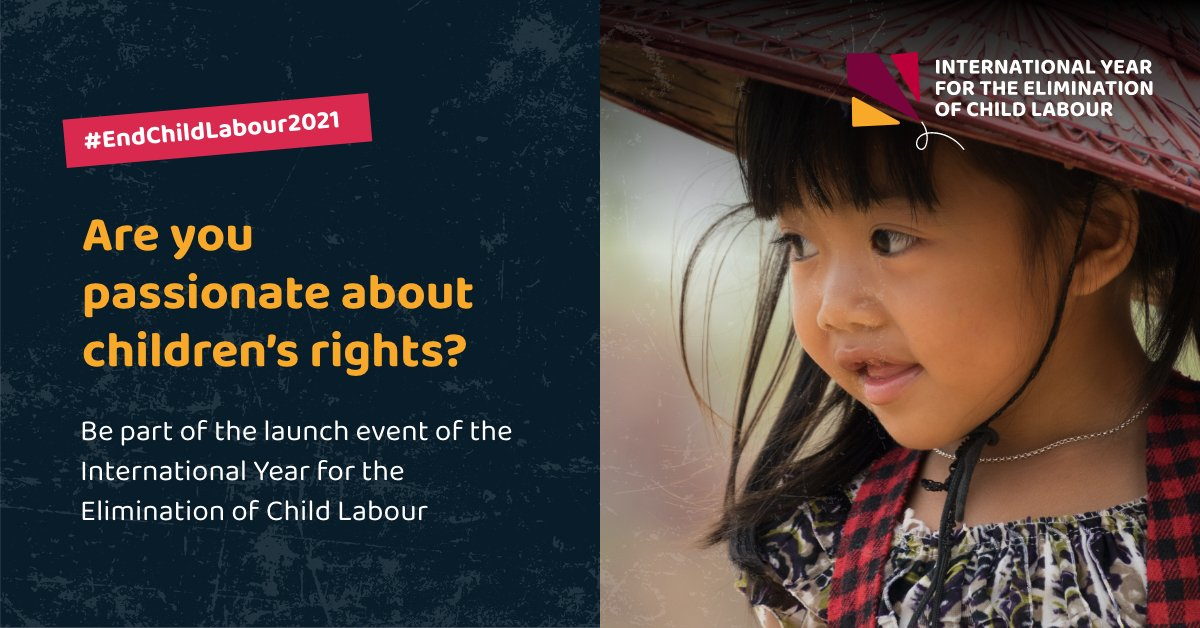 Are you passionate about children's rights? Be part of the launch event of the International Year for the Elimination of Child Labour, 21 January from 14:00-15:15 GMT.   Register here:    #EndChildLabour2021