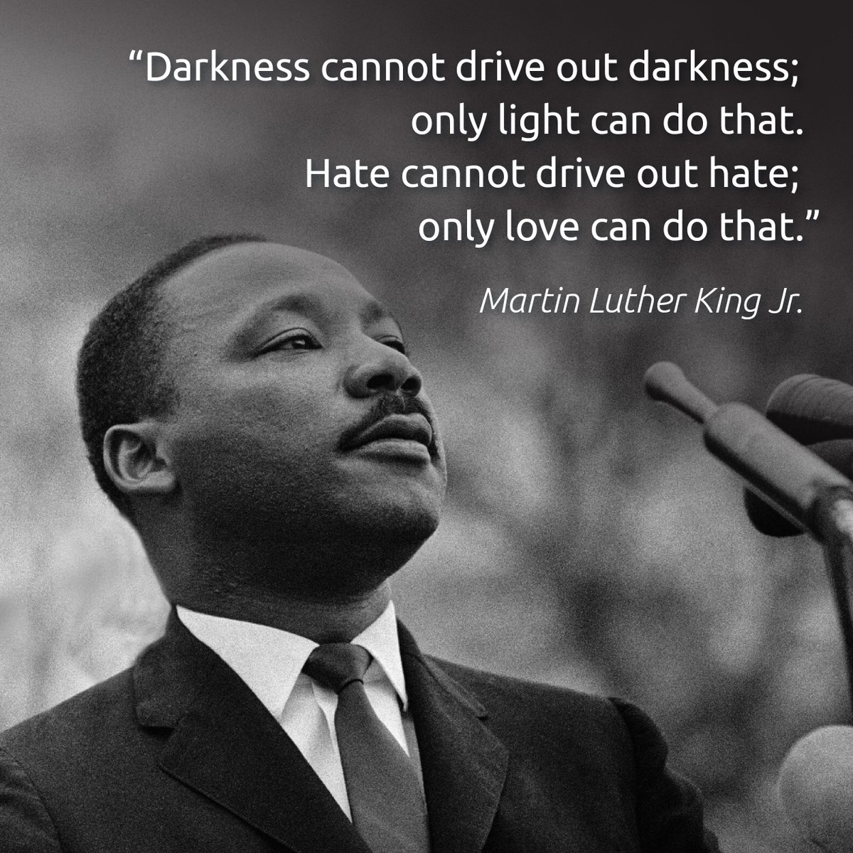 """""""Darkness cannot drive out darkness; only light can do that. Hate cannot drive out hate; only love can do that."""" Today, we honor the work and legacy of the great Dr. Martin Luther King Jr. #MLK #IHaveADream"""