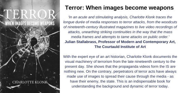 Available now! Terror: When images become weapons by Charlotte Klonk, @HumboldtUni     #photography #photojournalism #arthistory #socialscience
