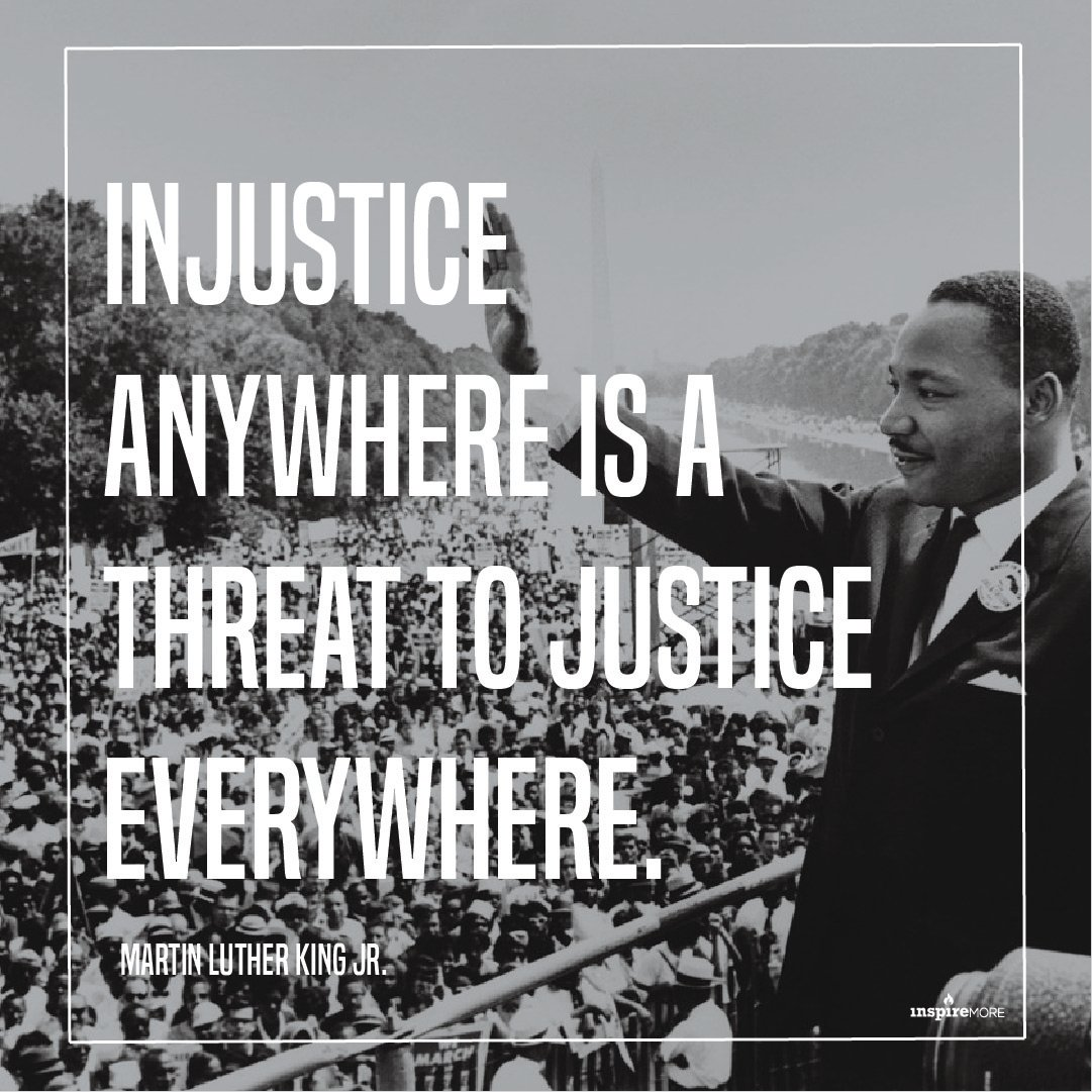 """""""Injustice anywhere is a threat to justice everywhere."""" - Martin Luther King, Jr. #MLKDay"""