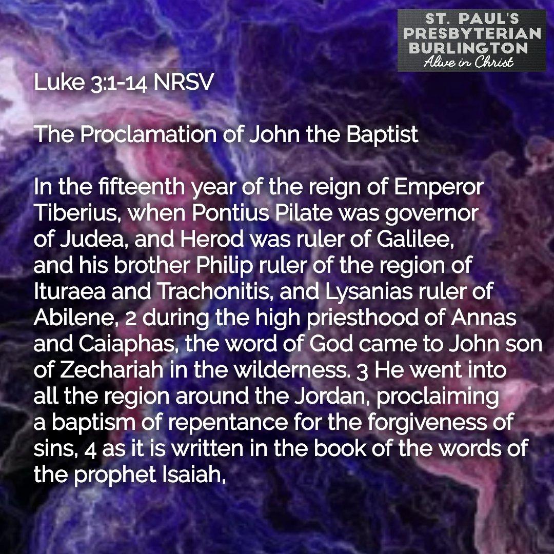 Luke 3:1-14 NRSV 1 of 4  #luke3v1to14 #aliveinchrist #beblessedandbeablessing #stpaulspresbyterian #stpaulsburlington  #burlington #presbyterian #pcc #presbyterianchurchincanada #believe #amen #church #christian #gospel #Christ #Jesus #worship #hymns #pray #sanctuary #bible