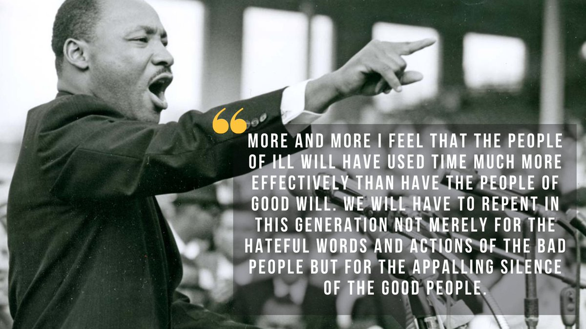 As we celebrate Dr. Martin Luther King Jr. today his words still ring true.   It is time for the people of good will to stop being complicit. Silence is consent.   Don't let this country come apart based upon lies & silence.   Stand up & speak the truth.