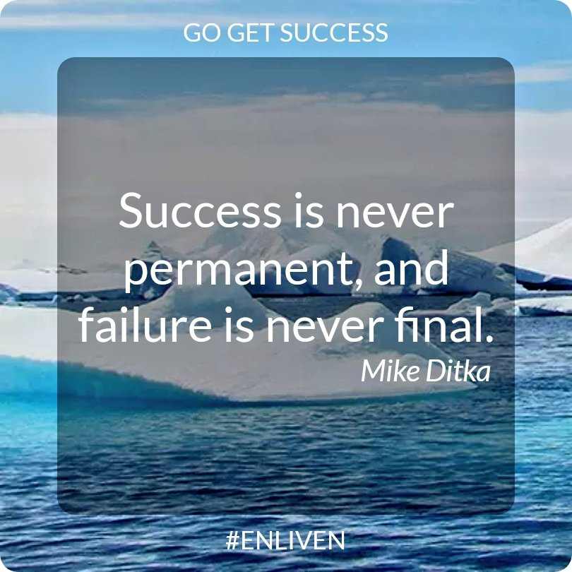 Success is never permanent, and failure is never final. - Mike Ditka  #MondayThoughts #Mindset #Goals #GrowthMindset