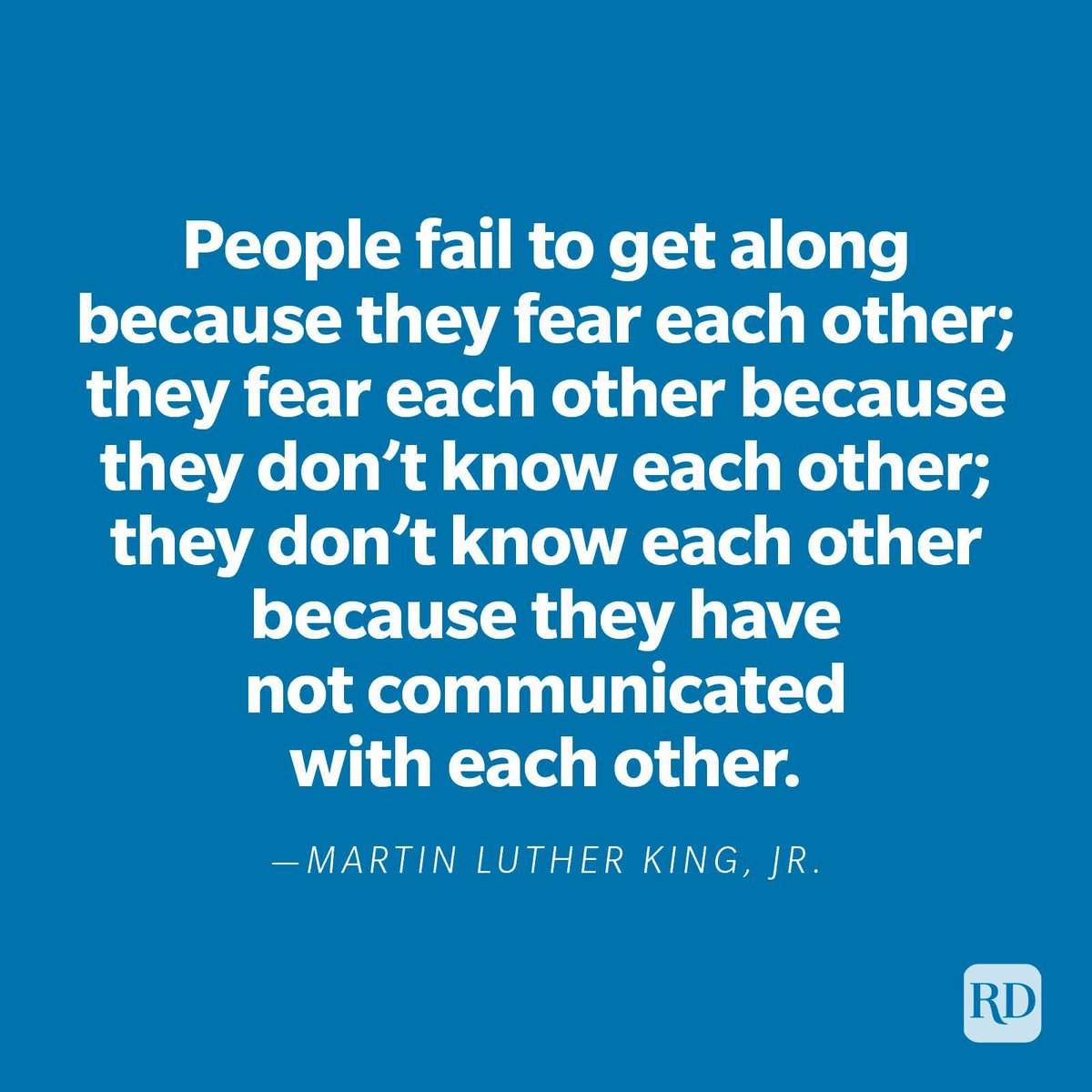 "Let's commit to change this...❤️ ""People fail to get along because they fear each other; they fear each other because they don't know each other; they don't know each other because they have not communicated with each other."" ~Martin Luther King, Jr"