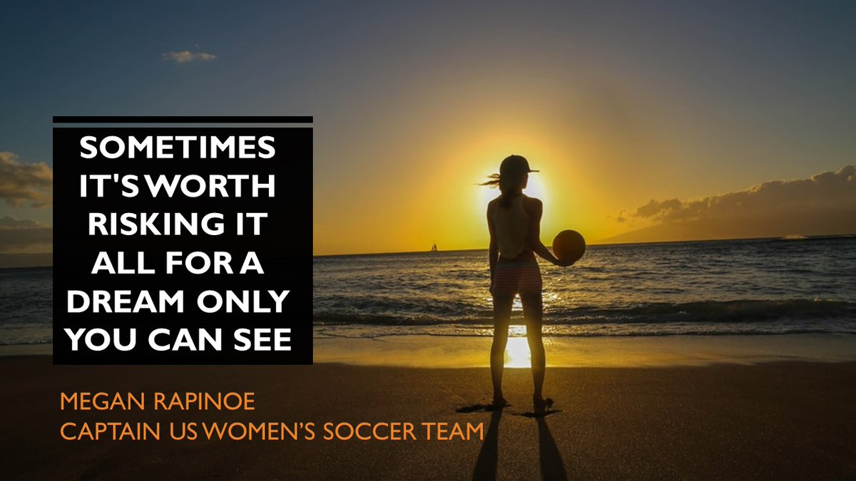 Sometimes it's worth risking it all for a #dream only you can see. #MeganRapinoe, Captain US Women's #Soccer #Team  #innovation #Career #Accounting #audit #MotivationalQuotes #fintech #QOTD  #accountspayable #womeninbusiness