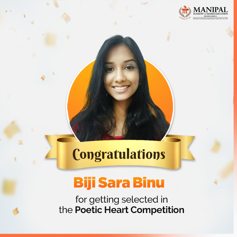 #MAHEDubai, takes pride to share with you that our 1st Year BTech student, Biji Sara Binu, has been selected in the Poetic Heart competition, a prestigious annual event managed by SCI-Gulf in association with Dubai Knowledge Village and Dubai International Academic City.