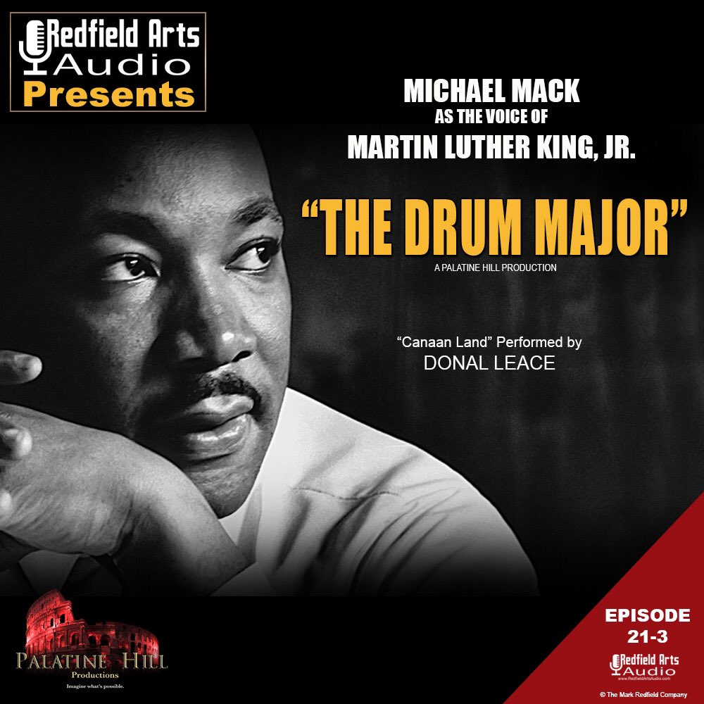 "On The Redfield Arts Audio Podcast - Michael Mack in ""The Drum Major"". Remembering Martin Luther King Jr. ""Canaan Land"" sung by Donal Leace. SoundCloud    #MLKDay #MLKDay2021"