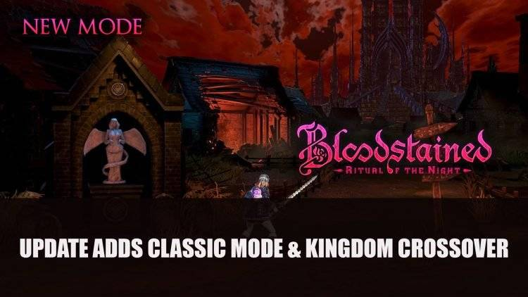 Fextralife - The latest update for #BloodstainedRitualoftheNight adds classic mode and a Kingdom: Two Crowns crossover.  ➡️