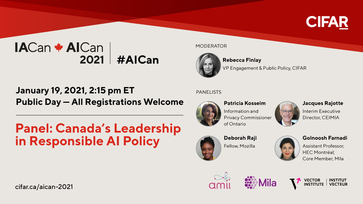 Canada leads the world in policy innovation for responsible AI. Find out why at an #AICAN panel discussion with Patricia Kosseim @IPCinfoprivacy Deborah Raji @rajiinio Jacques Rajotte #CEIMIA @GPAI_PMIA & Golnoosh Farnadi @gfarnadi | Jan 19 2:15 pm ET events.cifar.ca/website/18516/…