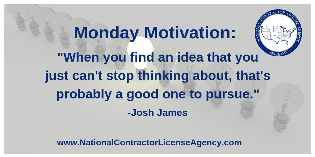 "#MondayMotivation - ""When you find an idea that you just can't stop thinking about, that's probably a good one to pursue."" - Josh James  #ncla #Contractors #construction #MondayMorningMotivation #MondayMorning"