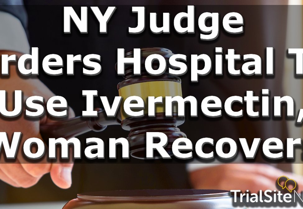 Clinical Trials and Research News Roundup | NY Judge Orders Hospital To Use Ivermectin, Woman Recovers  https://t.co/h0ANqJkD8B  #COVID-19 #IVERCOVID #Ivermectin #Judith #Smentkiewicz #Nigeria #NY #Yemi #Osinbajo https://t.co/GRM2Ah8049