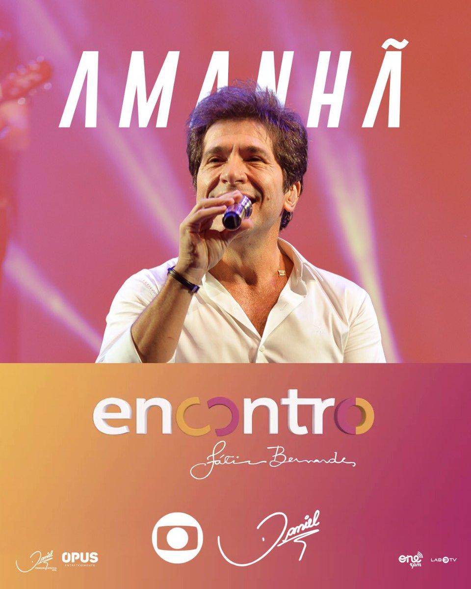 TV | Anota aí, amanhã (19), tem Daniel no @EncontroFatima, na @RedeGlobo, 10h45!!! 💖 #Encontro #ProduçãoDaniel