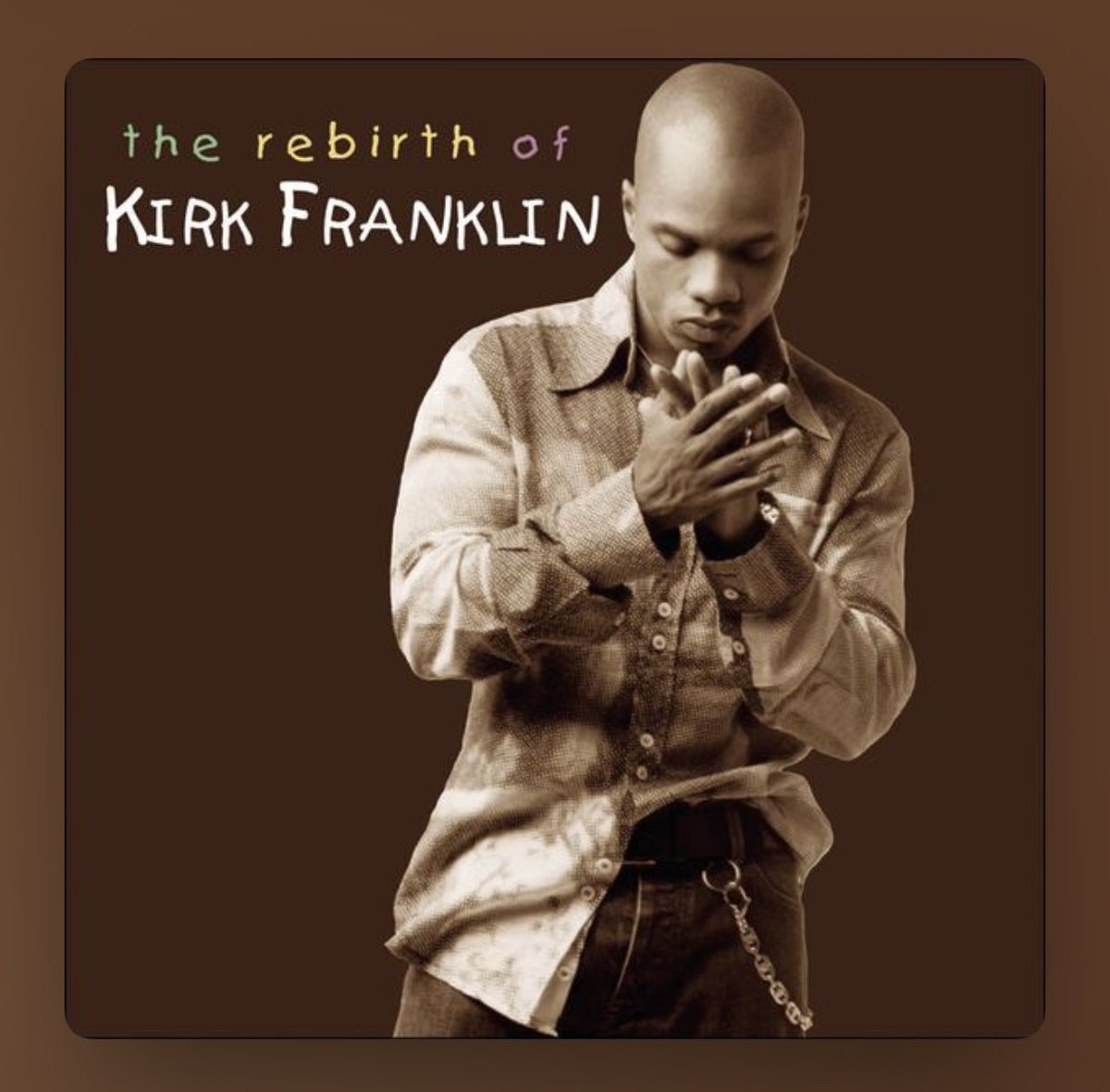 "What was the album you played to death when you got your first car?  Mine ""The Rebirth Of Kirk Franklin"""