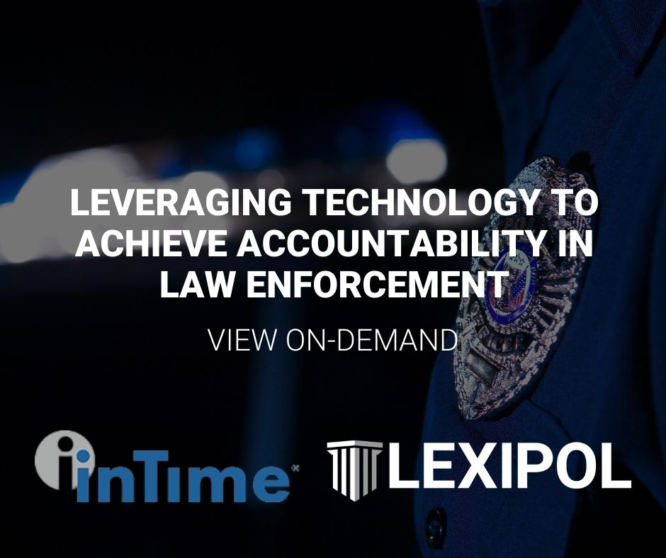 "Missed the @InTime_Soft #webinar with Lexipol's Bill McAuliffe? Don't fret - you can view the recording of ""Leveraging #Technology to Achieve #Accountability in #LawEnforcement"" here:"