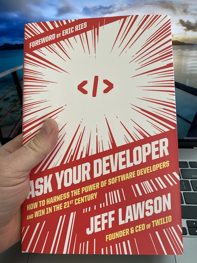 """Any CMO who wants to understand how to really harness martech should read this book  #martech   A review of and riff on """"Ask Your Developer"""" by @jeffiel, founder & CEO of @Twilio."""