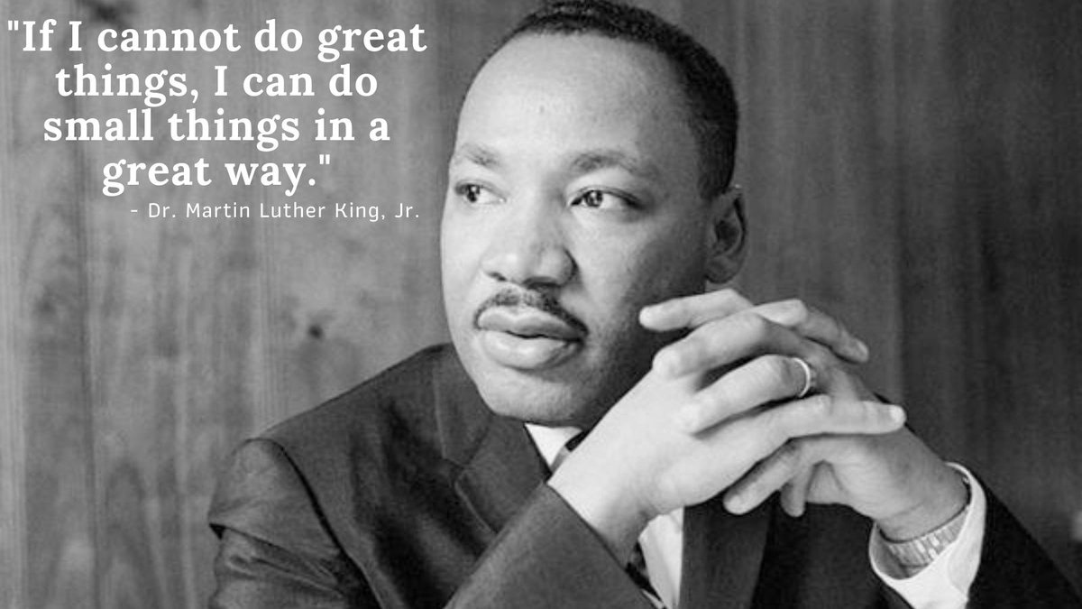 "In honor of #MLKDay, here is one his quotes that continually inspires me: ""If I cannot do great things, I can do small things in a great way."" Learn more about MLK Day of Service through @AmeriCorps"