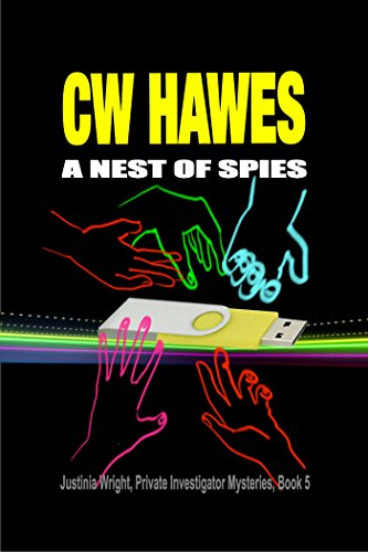 A secret weapon and bodies dropping like flies.   Justinia Wright in  ✷A Nest of Spies✷   by CW Hawes @cw_hawes  #mystery #crimefiction #MurderMystery #detectivefiction #WolfPackAuthors  At Amazon: