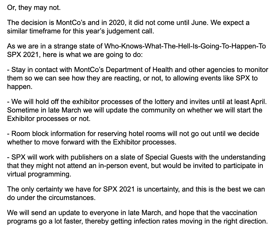 This release from @SPXcomics is one of the more honest things I've read about the nightmare of attempting to plan an in-person show in 2021. SPX is one of the best comics shows, and it's hard to imagine dealing with this kind of uncertainty with what I assume aren't huge margins.
